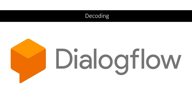 Decoding Dialogflow