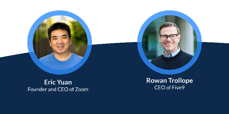 Eric Yuan, Zoom CEO and Rowan Trollope, Five9 CEO, discussed the future of the companies during an investor call.