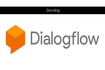Decoding Dialogflow